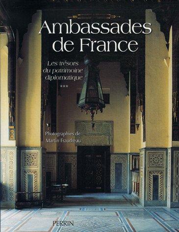 Ambassades de France : Tome 3, Les trésors du patrimoine diplomatique