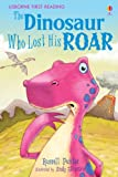 The Dinosaur Who Lost His Roar: Level 3 (First Reading) (2.3 First Reading Level Three (Red))