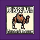 Through the Animals Eyes, Christopher Wormell, 0762426691