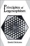 Principles of Logosophism, Daniel Deleanu, 0595654908
