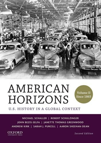 2: American Horizons: U.S. History in a Global Context, Volume II: Since 1865