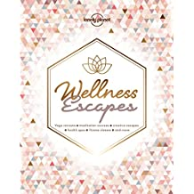 Lonely Planet Wellness Escapes 1st Ed.