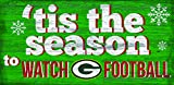"""Green Bay Packers 12"""" x 6"""" 'Tis the Season to Watch Football Wood Sign"""