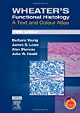 Wheater's Functional Histology: A Text and Colour Atlas, 5e