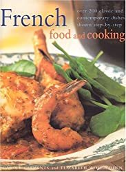 French Food and Cooking : Over 200 classic and contemporary dishes, shown step-by-step