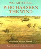 Who Has Seen the Wind, W. O. Mitchell, 077106098X