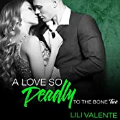 A Love So Deadly: To the Bone, Book 2 | Lili Valente