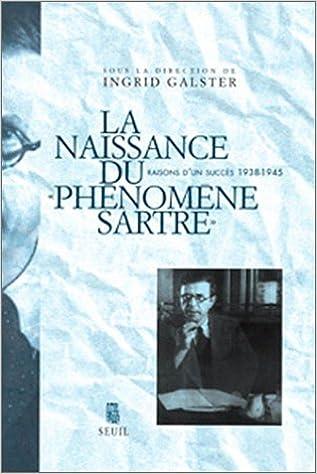 """Téléchargements de manuels gratuits La naissance du """"phénomène Sartre"""" 2020479982 PDF by Ingrid Galster"""