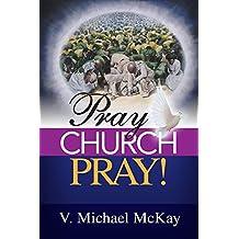 Pray Church, Pray!
