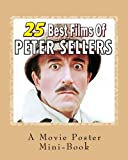 25 Best Films Of Peter Sellers: A Movie Poster Mini-Book