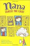 img - for Nana Cracks the Case! (Nana's Adventures) book / textbook / text book