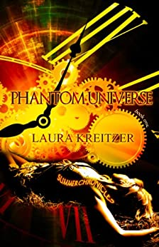 Phantom Universe (Summer Chronicles Book 1) by [Kreitzer, Laura]