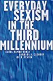 Everyday Sexism in the Third Millennium, Carol R. Ronai and Barbara A. Zsembik, 0415915511