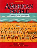 The American People : Creating a Nation and a Society From 1863, Nash, Gary B. and Jeffrey, Julie R., 0065010558