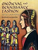 Medieval and Renaissance Fashion: 90 Full-Color Plates (Dover Fashion and Costumes)