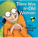 There Was an Old Woman Who Swallowed a Fly (20 Favourite Nursery Rhymes - Illustrated by Wendy Straw) by Wendy Straw (2014-09-08)