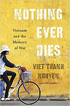 image for Nothing Ever Dies: Vietnam and the Memory of War