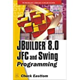 JBuilder 8.0 Jfc and Swing Programming with CDROM