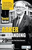 Aaker on Branding: 20 Branding Principles That Drive Success: 20 Principles That Drive Success