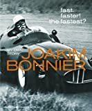 Fast, Faster! the Fastest? My Own Story by Joakim Bonnier (2014-03-01)