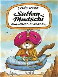 Sultan Mudschi: Gute-Nacht-Geschichten