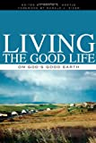 Living the Good Life on God's Good Earth, David S. Koetje, 1592552927