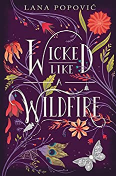 Wicked Like a Wildfire by Lana Popović YA fantasy book reviews