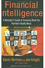 By Karen Berman - Financial Intelligence: A Manager's Guide to Knowing What the Numbers Really Mean (11.1.2005) Hardcover