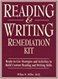 Reading & Writing Remediation Kit: Ready-to-Use Strategies & Activities to Build Content Reading & Writing Skills, Wilma H. Miller Ed.D., 0876287534