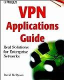 VPN Applications Guide: Real Solutions for Enterprise Networks