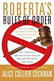 Roberta's Rules of Order: Sail Through Meetings for Stellar Results Without the Gavel