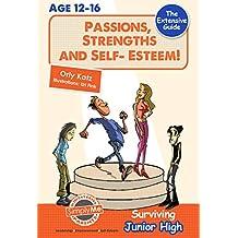 Teen Books: Passions, Strengths & Self Esteem! Surviving Junior High (Self esteem book for teens, parents & teachers)