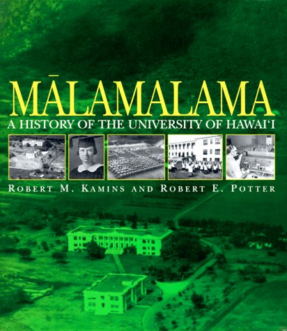 Malamalama: A History of the University of Hawai'i