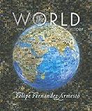 The World: A History, Felipe Fernández-Armesto, 0131777653