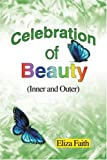 Celebration of Beauty (Inner and Outer), Eliza Faith, 0595305091