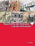 Geschichte der Schweiz und der Schweizer: Studienausgabe in einem Band