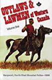 Outlaws and Lawmen of Western Canada, F.W. Anderson, Cecil Clark, Art Downs, 1895811791