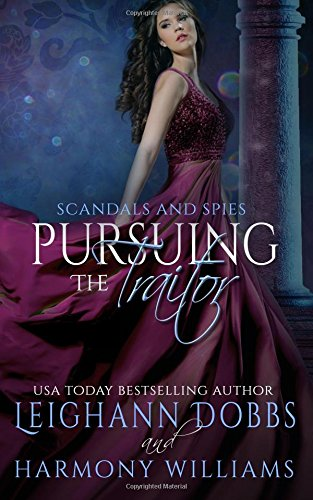 Pursuing The Traitor (Scandals And Spies) (Volume 5) ebook