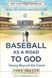 Baseball As a Road to God, John Sexton and Thomas Oliphant, 1592408648