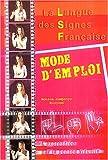 La langue des signes française : Mode d'emploi, l'expression par la pensée visuelle