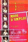 La langue des signes française : Mode d'emploi, l'expression par la pensée visuelle par Companys