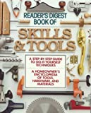 Book of Skills and Tools: A Homeowner's Encyclopedia of Tools, Hardware and Material