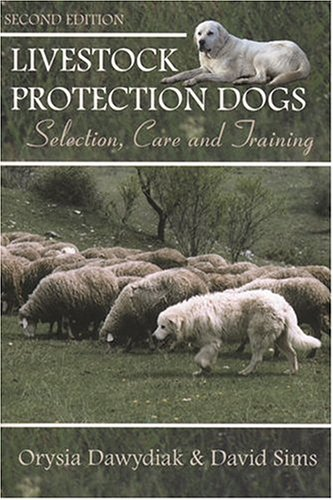 - Livestock Protection Dogs: Selection, Care, and Training