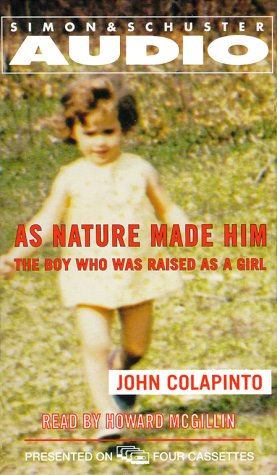 As Nature Made Him: The Boy Who Was Raised as a Girl by