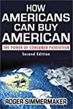 How Americans Can Buy American, Roger Simmermaker, 1581410808