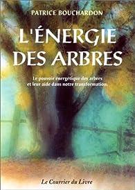 L'énergie des arbres par Patrice Bouchardon
