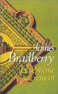 Le septième sacrement par James Bradberry