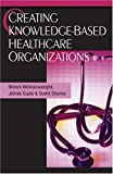 Image de Creating Knowledge-Based Healthcare Organizations