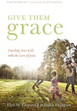 Amazon.com: Give Them Grace: Dazzling Your Kids with the Love of Jesus