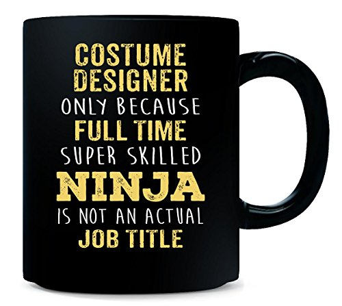 [Best Gift Idea For A Super Skilled Ninja Costume Designer - Mug] (Ideas For Halloween Costumes For Guys)